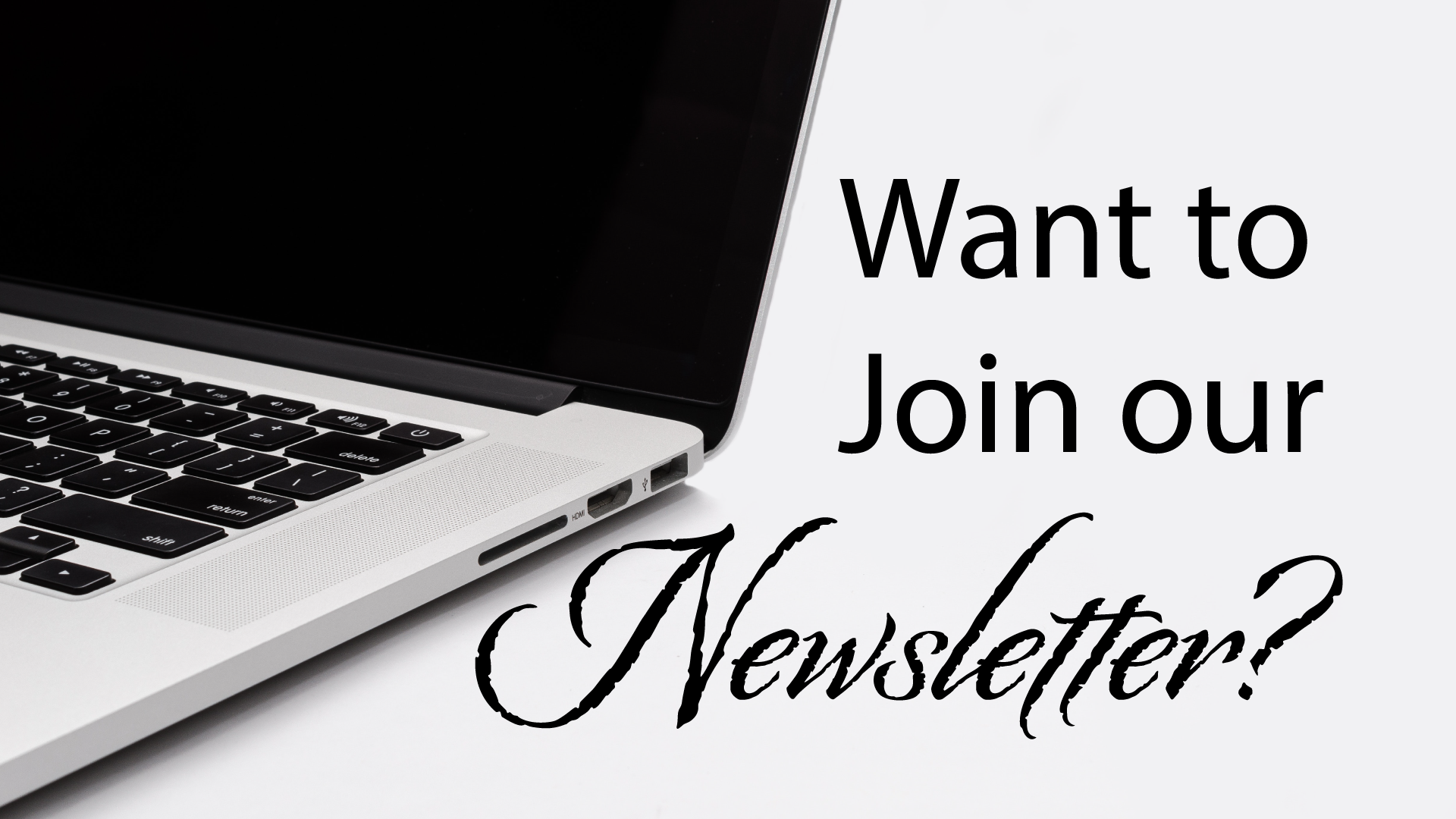 c6175b5303671578607029-want-to-join-the-newsletter.png